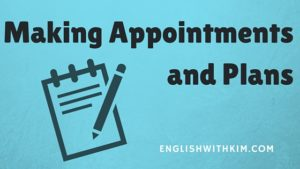 Making Appointments and Plans