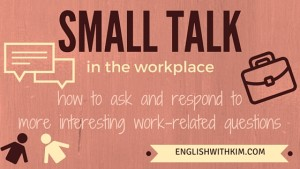 Small Talk in the Workplace How to Ask and Respond to Interesting Work Related Questions