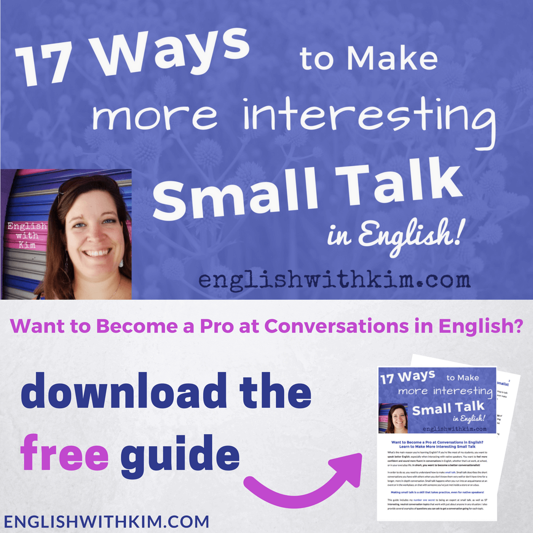 17 Ways to Make More Interesting Small Talk for Non-Native English Speakers