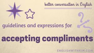 Better Conversation in English- Guidelines and Expressions for Accepting Compliments