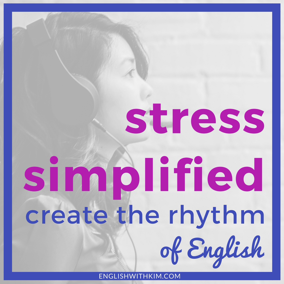 Stress Simplified - Create the Rhythm of English