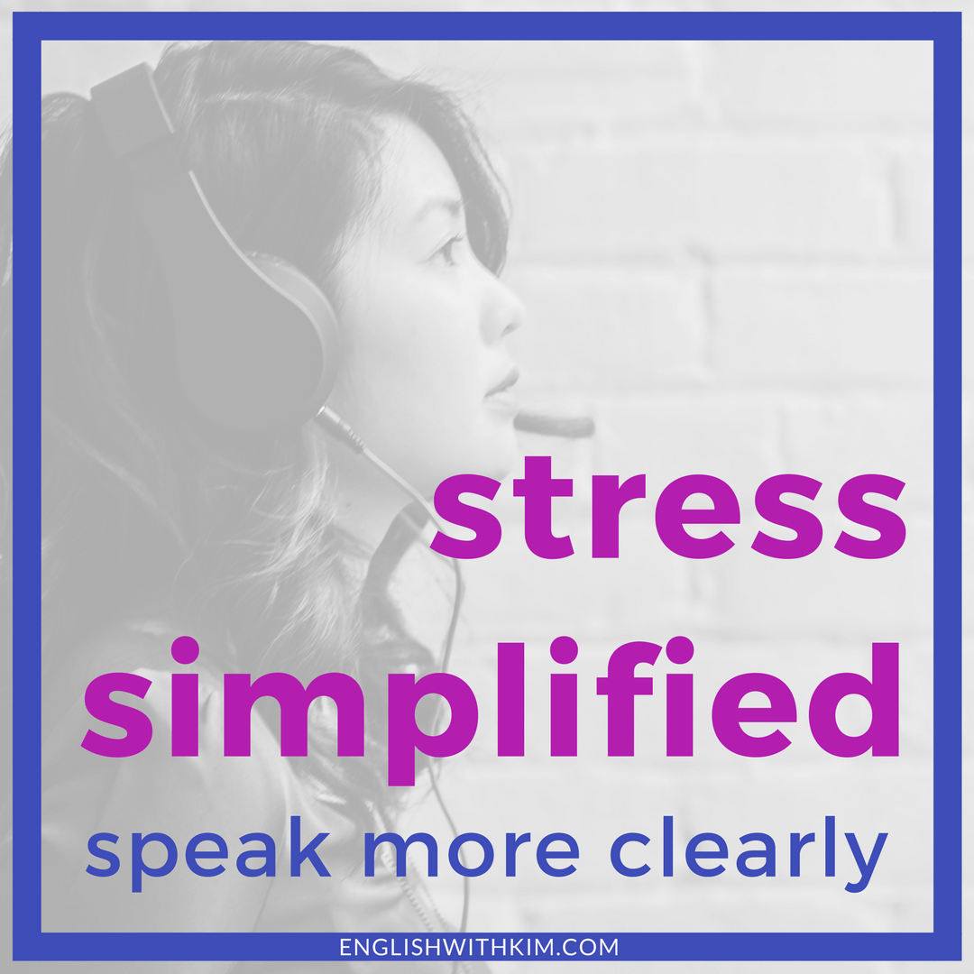 Stress Simplified - Speak English More Clearly - Express Yourself Naturally
