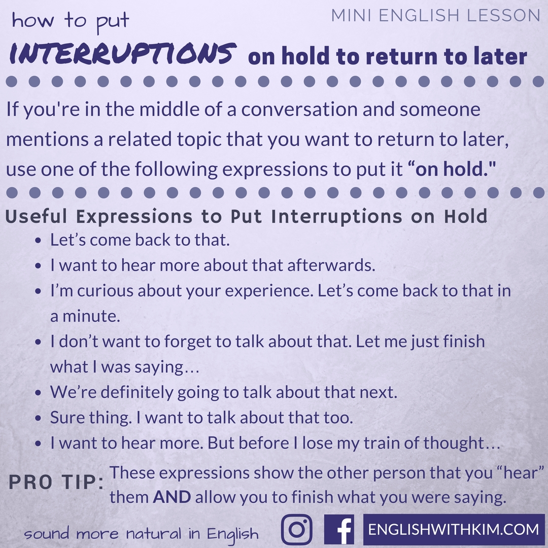 How To Put Interruptions On Hold To Return To Later