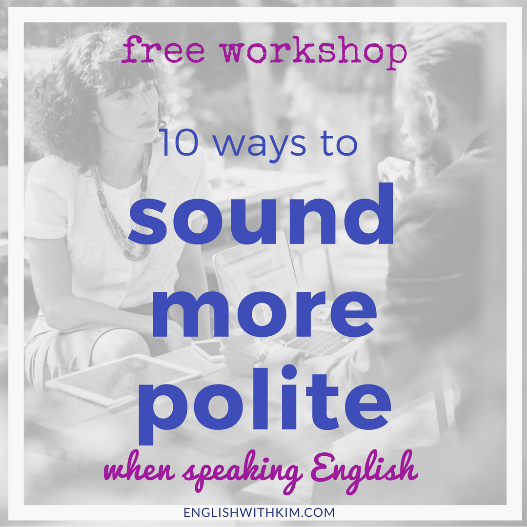 Free Workshop - 10 Ways to Sound More Polite When Speaking English