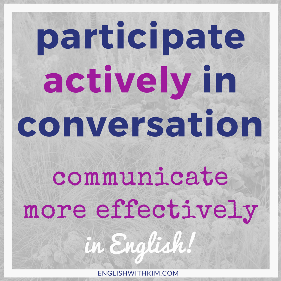 Participate Actively in Conversation - Communicate More Effectively in English