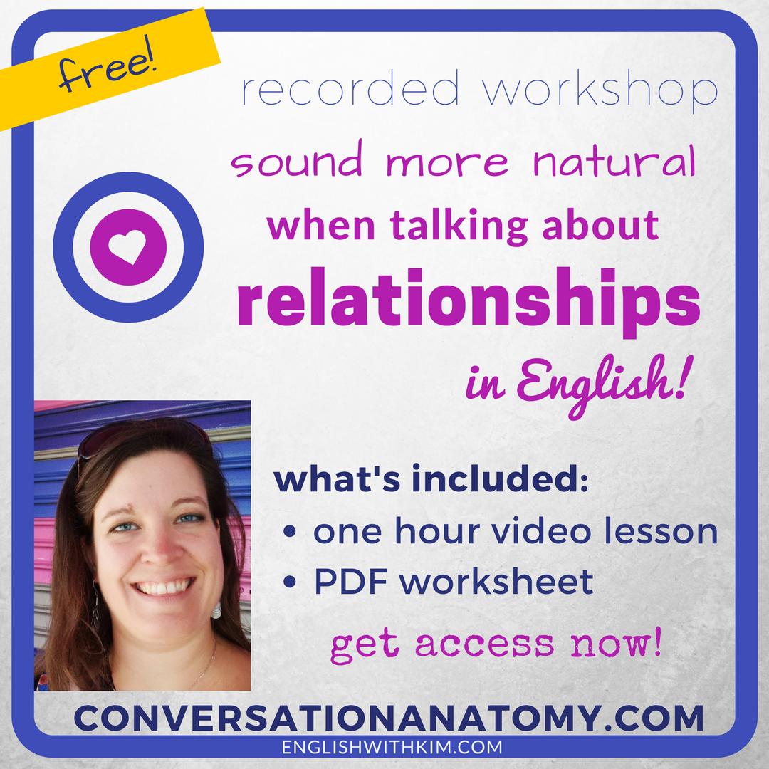 Recorded Workshop- Sound More Natural When Talking About Relationships in English