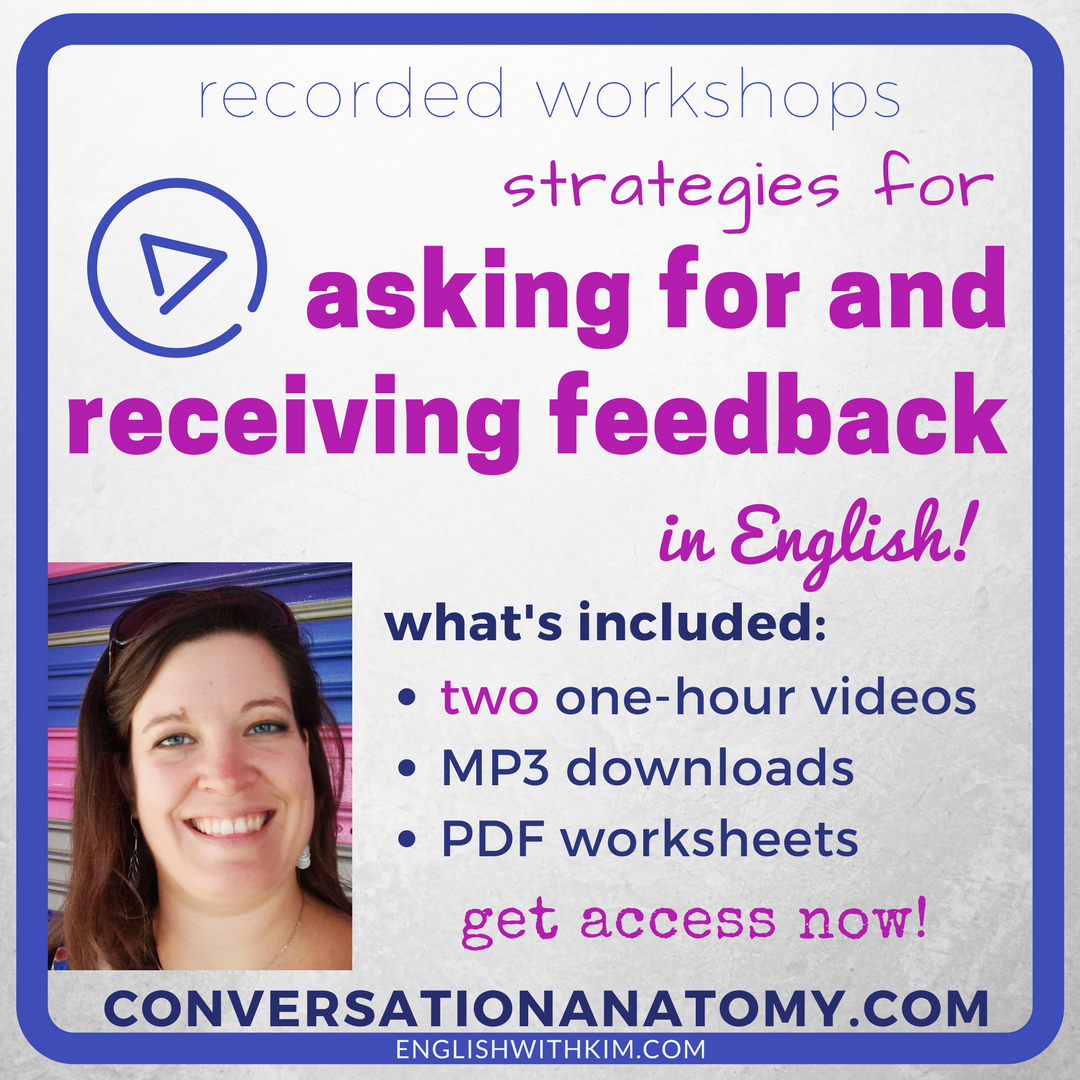 Recorded Workshops - Strategies for Asking for and Receiving Feedback in English