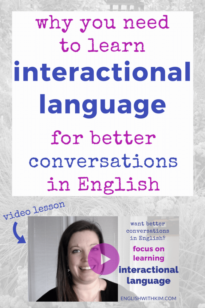 Focus on Interactional Language If You Want Better Conversations in English Pinterest
