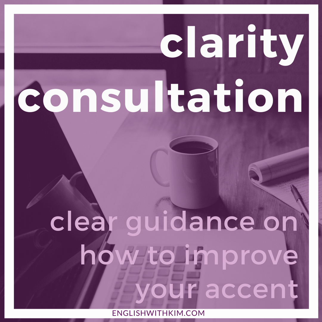 Clarity Consultation - Clear Guidance on How to Improve Your Accent - English with Kim