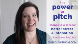 The Power of Pitch- Change Your Tone for Better Stress & Intonation in American English