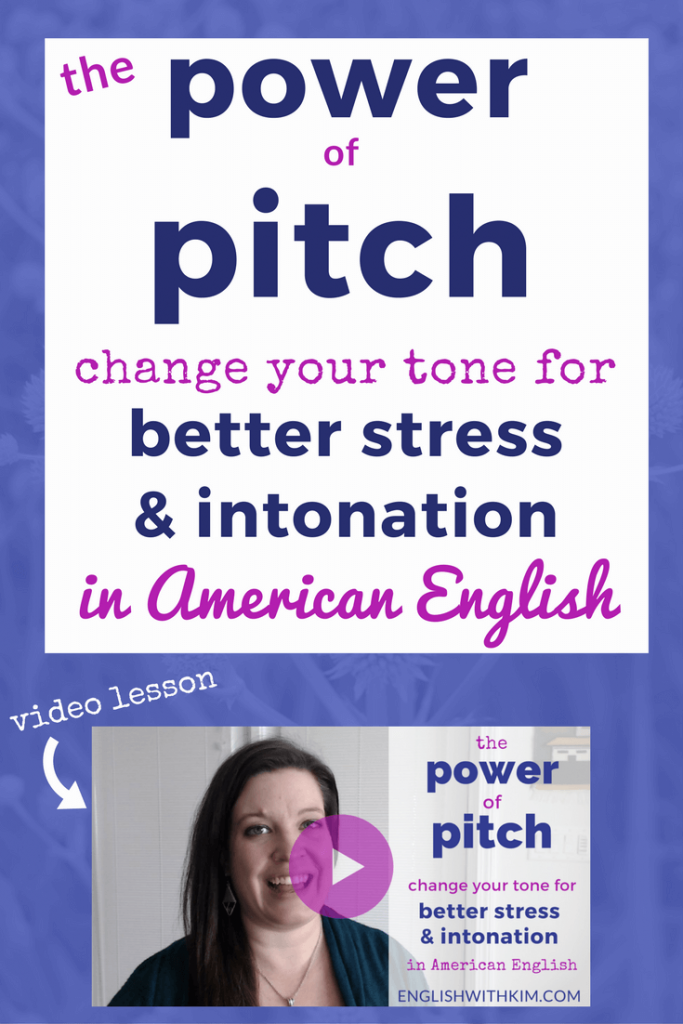 The Power of Pitch - Change Your Tone for Better Stress and Intonation in English - Pinterest