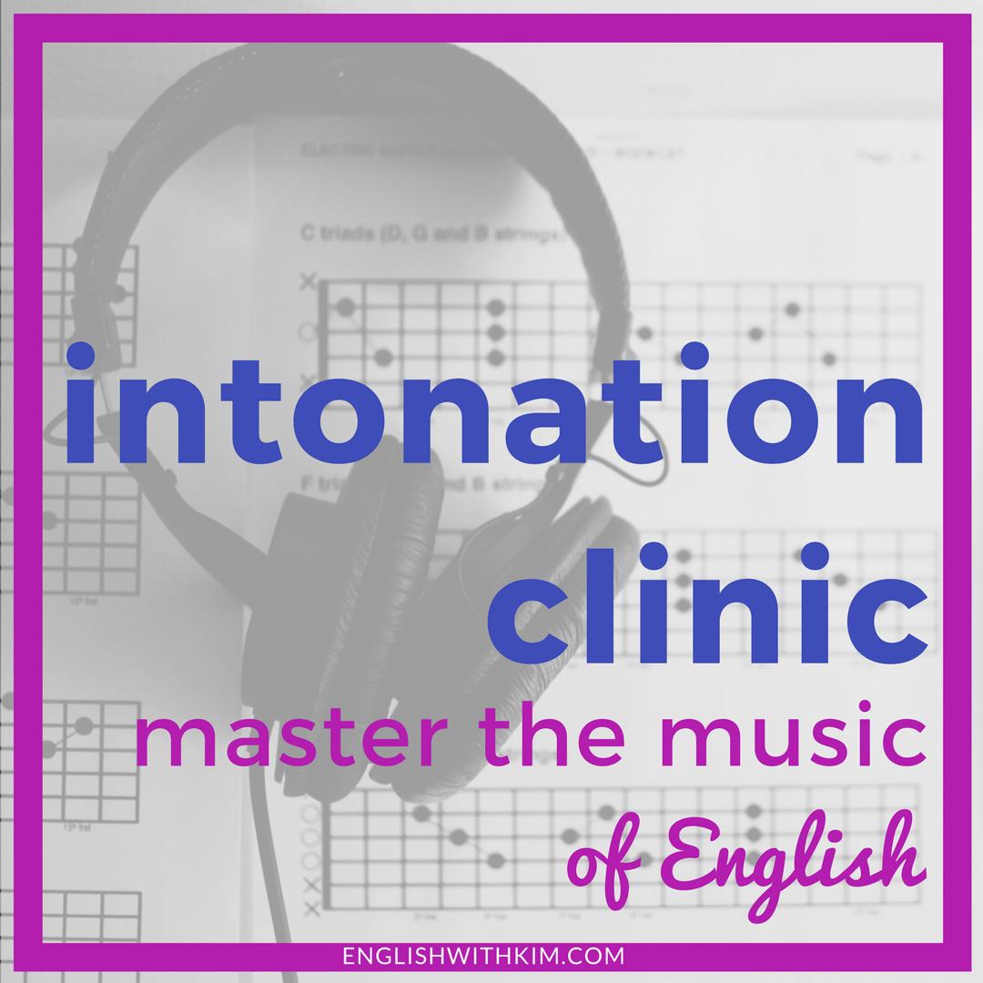 Intonation Clinic - Master the Music of English