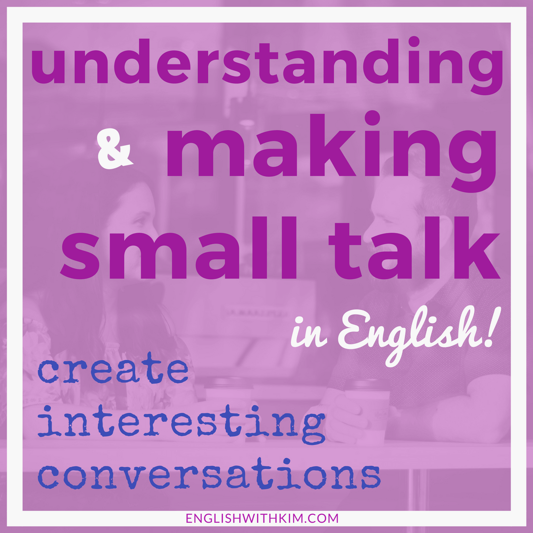 Understanding and Making Small Talk - Create Interesting Conversations Course