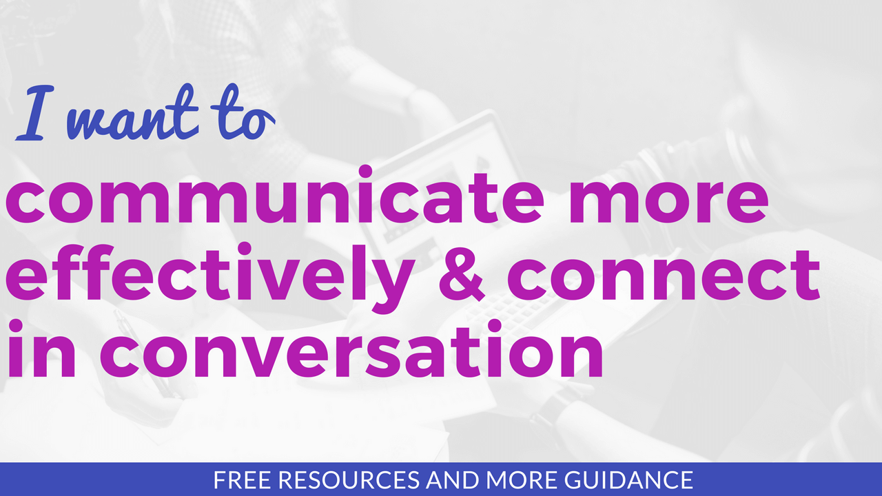 I want to communicate more effectively and connect in conversation - English with Kim