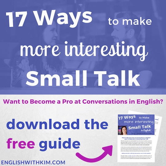 17 Ways to Make More Interesting Small Talk for Non-Native English Speakers Smaller