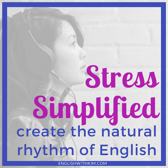 Stress Simplified - Create the Natural Rhythm of English with Word and Sentence Stress Smaller