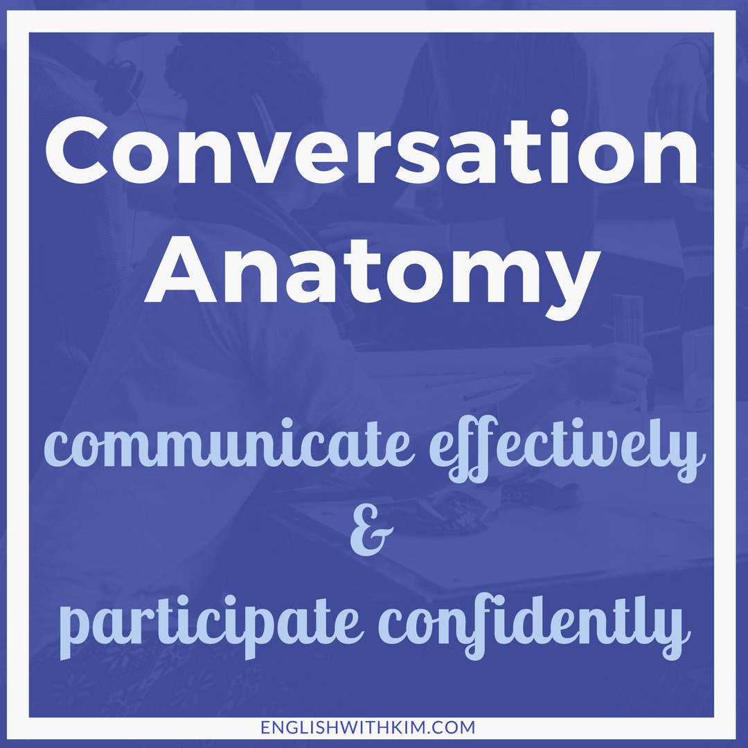 Conversation Anatomy - Communicate Effectively and Participate Confidently in Conversations in English Tiny