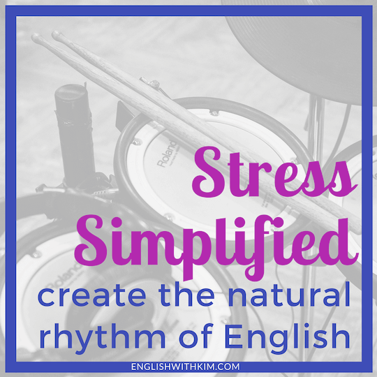 Stress Simplified - Create the Natural Rhythm of English for an American Accent Smaller