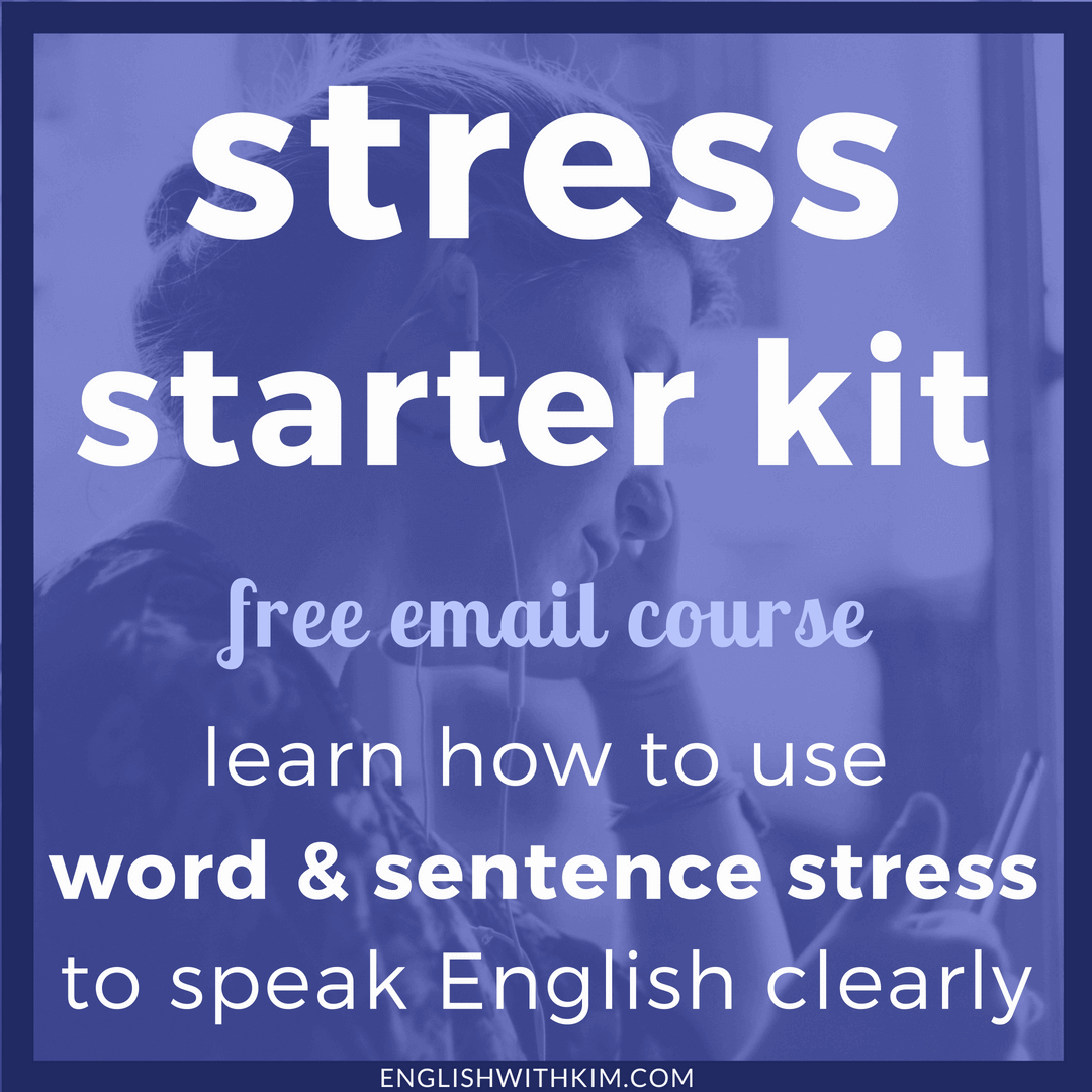 Stress Starter Kit - Learn How to Use Word and Sentence Stress to Speak English More Clearly
