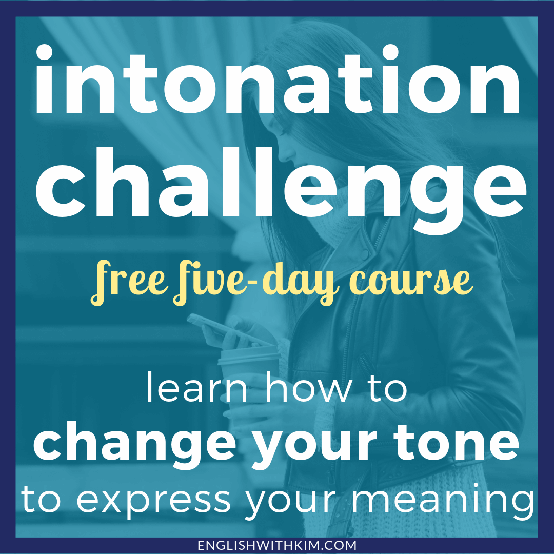 Intonation Challenge - Learn to Change Your Tone to Express Your Meaning