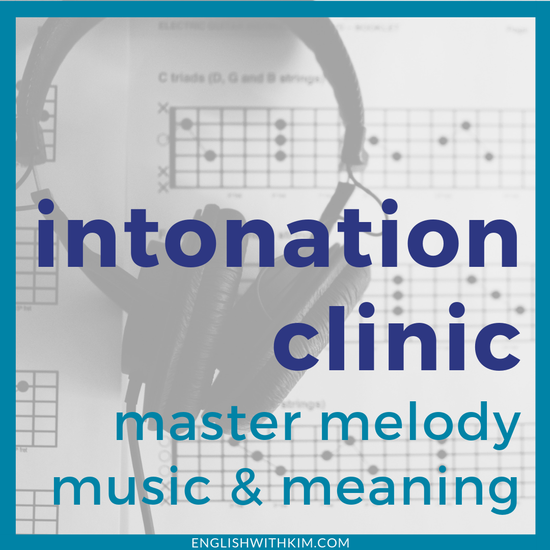 Intonation Clinic: Master Melody, Music, and Meaning Through