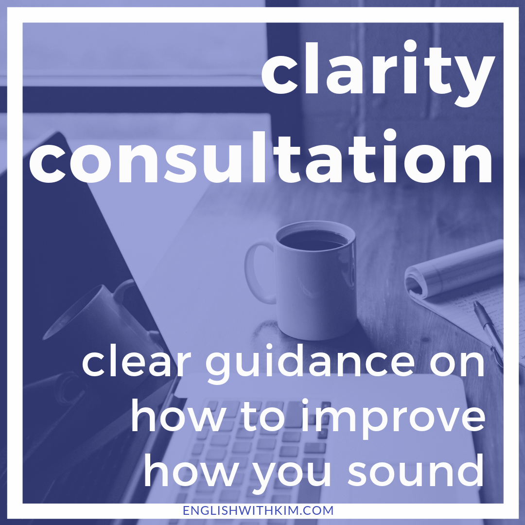 Clarity Consultation - Clear Guidance on How to Improve How You Sound